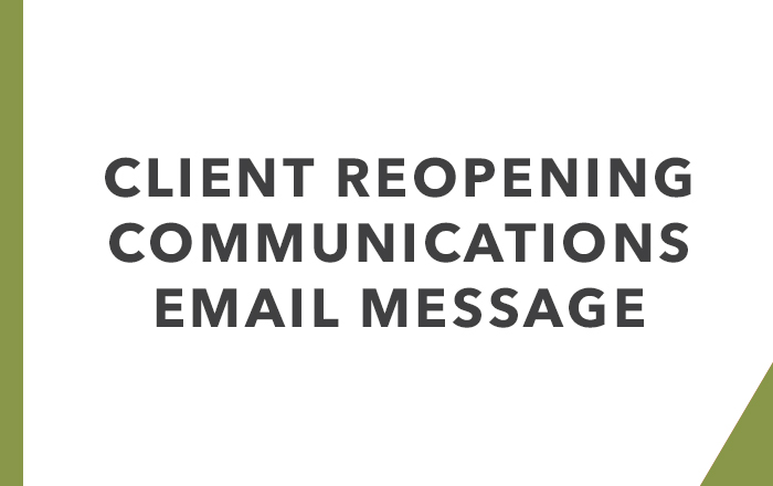 Client communications about reopening: Email message