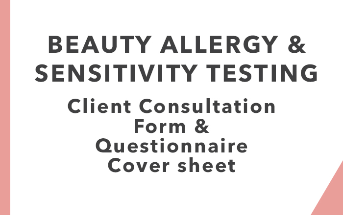 Beauty Allergy & Sensitivity Testing: Client Consultation Forms & Questionnaire Cover sheet
