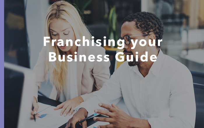 Franchising your Business Guide