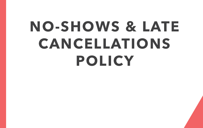 No-shows & Late Cancellations Policy