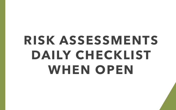 Risk Assessment: Daily checklist when open